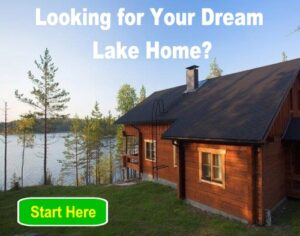 Looking for Your Dream Lake Homes? Start Here