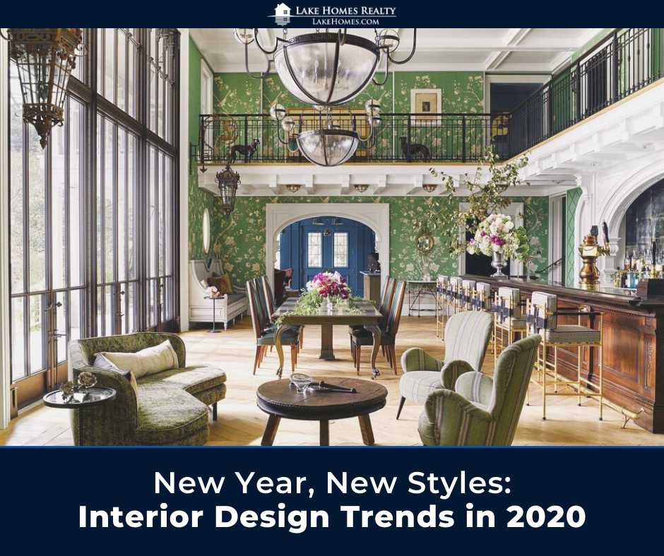 New Year New Styles Lake Home Interior Design Trends In 2020