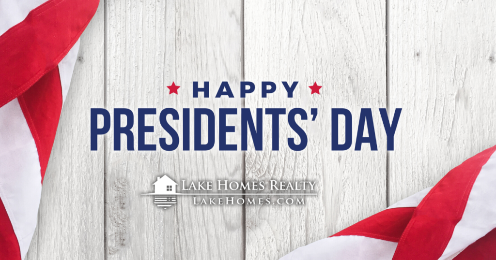 Happy President's Day from Lake Homes Realty